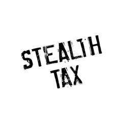 Stealth tax rubber stamp vector