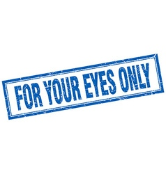 For your eyes only blue square grunge stamp on vector