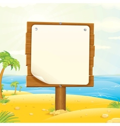 Wooden Sign with Blank Paper on the Tropical Beach vector image
