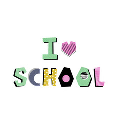 I love school lettering vector