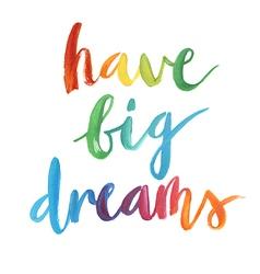 Have big dreams calligraphic poster vector image vector image