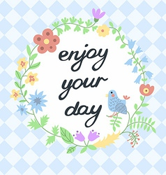 Enjoy your day inspirational and motivational vector