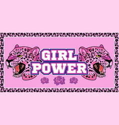 Girl power print with pink leopard vector