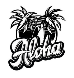 monochrome on aloha with a palm vector image