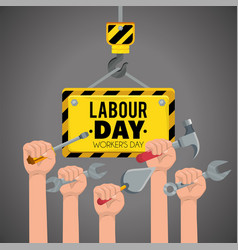 Hands with construction tools to labour holiday vector