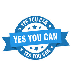yes you can ribbon yes you can round blue sign vector image