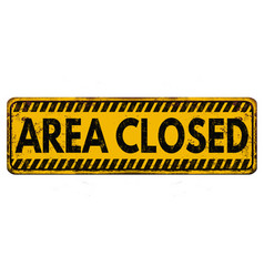 Area closed vintage rusty metal sign vector