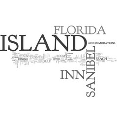 Island inn sanibel island florida text background vector