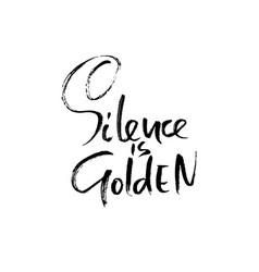 Silence is golden hand drawn dry brush lettering vector