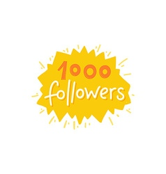 with hand-lettering phrase - 1000 followers vector image