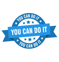 you can do it ribbon you can do it round blue vector image
