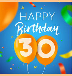 Happy birthday 30 thirty year balloon party card vector