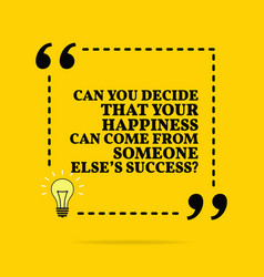Inspirational motivational quote can you decide vector