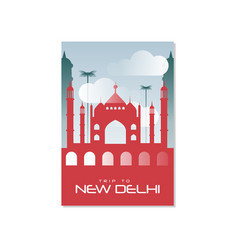 trip to new delhi travel poster template vector image