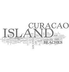 Island of curacao text background word cloud vector