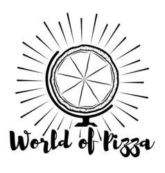 Pizza globe label traditional italian cuisine vector