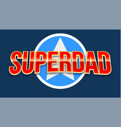 Super dad badge with star vector