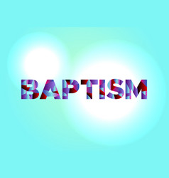 baptism concept colorful word art vector image vector image