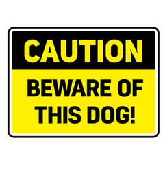 Beware of this dog warning sign vector