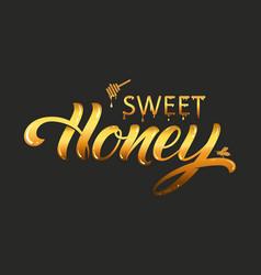 hand drawn lettering sweet honey elegant modern vector image