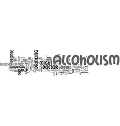 alcoholism what should i know about it text word vector image vector image