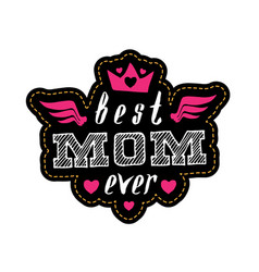 Best mom ever - poster or print for woman clothes vector