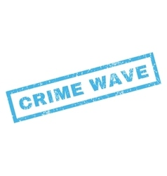 Crime wave rubber stamp vector