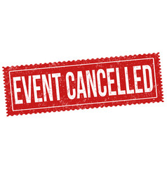 Event cancelled grunge rubber stamp vector