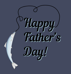 happy father day greeting card with text and catch vector image