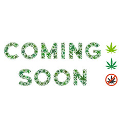 coming soon text composition of marijuana vector image