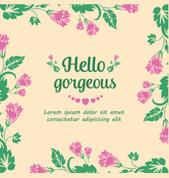 Decoration for hello gorgeous invitation card vector
