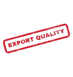 Export quality text rubber stamp vector