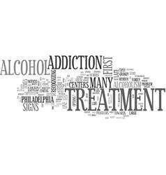 Alcohol treatment centers in philadelphia text vector