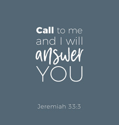 Biblical phrase from jeremiah call to me and i vector
