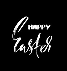 happy easter dry brush lettering for greeting card vector image