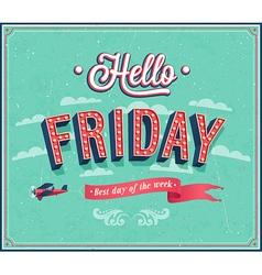 Hello Friday typographic design vector
