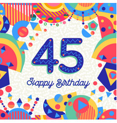 45 forty five year birthday party greeting card vector image