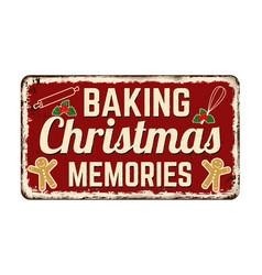 Baking christmas memories vintage rusty metal sign vector