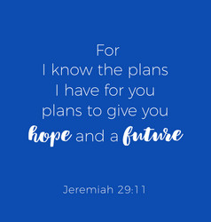 Biblical phrase from jeremiah for i know the vector
