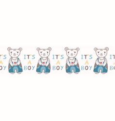 Cute its a boy teddy bear seamless border vector