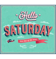 Hello saturday typographic design vector