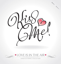 kiss me hand lettering vector image