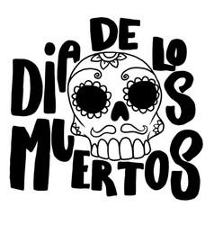 Dia de los muertos day dead lettering vector