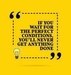 Inspirational motivational quote if you wait vector