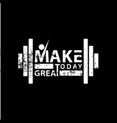 make today great lettering vector image