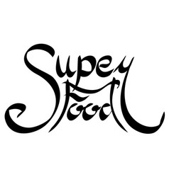 lettering superfood written by hand calligraphic vector image