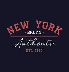 New york authentic typography for t-shirt vintage vector