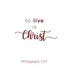 Biblical phrase from philippians 121 to live is vector