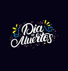 Dia de muertos hand written lettering quote vector