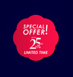 Discount special offer up to 25 off limited time vector